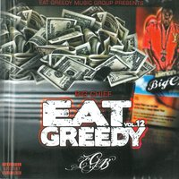 Eat Greedy, Vol. 12 — Big Chief