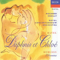 Ravel/Debussy: Daphnis & Chloë/Khamma — Royal Concertgebouw Orchestra, Riccardo Chailly, Jacques Zoon