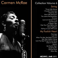 "Carmen McRae Collection, Vol. 6 (""Swing"" & ""My Foolish Heart"") — Carmen Mcrae"