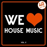 We Love House Music, Vol. 2 (40 Sexy Tunes) — сборник