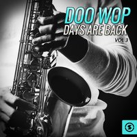 Doo Wop Days Are Back, Vol. 3 — сборник