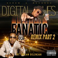 Fanatic [feat. Dylan Dilinjah] — Digital Wes