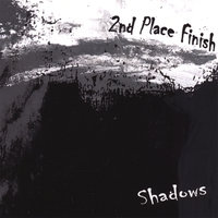 Shadows — 2nd Place Finish