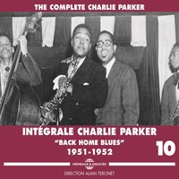 The Complete Charlie Parker 1951-1952 Intégrale, vol.10: Back More Blues — Charlie Parker, Джордж Гершвин