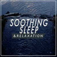 Soothing Sleep & Relaxation — Music to Help You Sleep & Relax