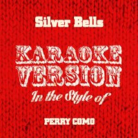 Silver Bells (In the Style of Perry Como) - Single — Ameritz Audio Karaoke