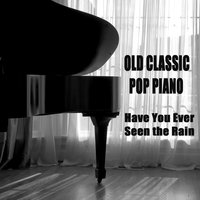 Old Classic Pop Piano: Have You Ever Seen the Rain — The O'Neill Brothers Group