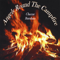 Angels Round the Campfire — Chazzar Burnham