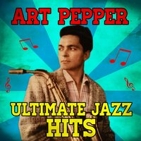 Ultimate Jazz Hits — Art Pepper