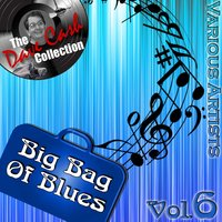 Big Bag of Blues Vol. 6 - — сборник