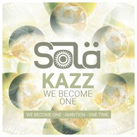 We Become One — Kazz