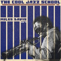 The Cool Jazz School, Vol. 4 — Miles Davis