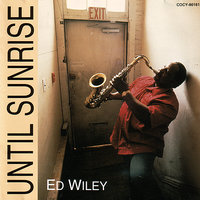 Until Sunrise — Ed Wiley, Jr.