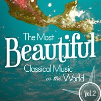 The Most Beautiful Classical Music in the World, Vol. 2 — Вольфганг Амадей Моцарт
