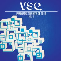 VSQ Performs the Hits of 2014, Vol. 2 — Vitamin String Quartet