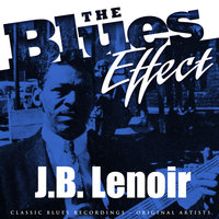 The Blues Effect - J.B. Lenoir — J.B. Lenoir