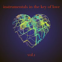 Instrumentals in the Key of Love, Vol. 1 — сборник