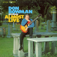 Recorded Almost Live — Don Bowman