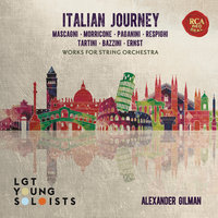Italian Journey - Works for String Orchestra — LGT Young Soloists, Alexander Gilman