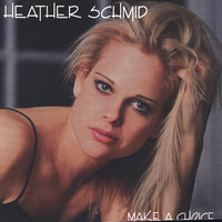 Make a Choice — Heather Schmid