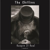 Keepin' It Real — The Chitlins