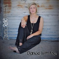 Dance With Me — Kyndal Rae Bullock
