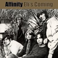 Eli's Coming — Affinity