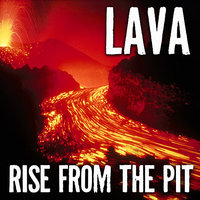 Rise From The Pit — LAVA