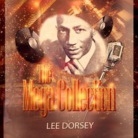 The Mega Collection — Lee Dorsey