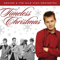 Timeless Christmas — Denver & The Mile High Orchestra