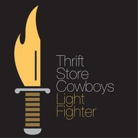 Light Fighter — Thrift Store Cowboys