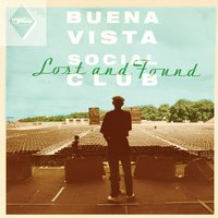 Lost and Found — Buena Vista Social Club