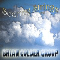 Soaring Strings Volume One — The Brian Colder Group