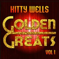 Golden Greats, Vol. 1 — Kitty Wells