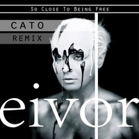 So Close to Being Free — Eivør vs Cato