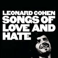 Songs Of Love And Hate — Leonard Cohen
