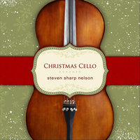 Christmas Cello — Steven Sharp Nelson