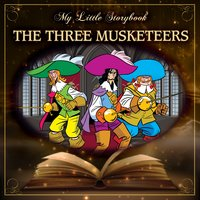 My Little Storybook: The Three Musketeers — Hollywood Actors, Studio Orchestra