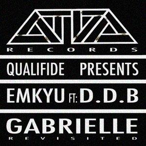 Qualifide, EMKYU, Qualifide Presents Emkyu feat D.D.B, D.D.B - Gabrielle Revisited