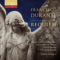 Francesco Durante: Requiem — Christ Church Cathedral Choir, Oxford / Stephen Darlington, Francesco Durante, Oxford Baroque