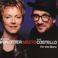 For The Stars — Elvis Costello, Anne Sofie Von Otter