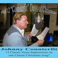 "The 12 ""Counterfit"" Days of Christmas — Johnny Counterfit"