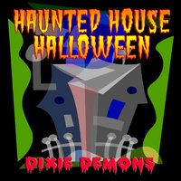 Haunted House Horrors 1 — DIxie Demons
