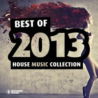 Best of 2013 - House Music Collection — сборник
