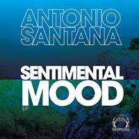 Sentimental Mood EP — Antonio Santana