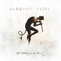 A Lullaby For The Devil — Dead Soul Tribe