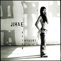 Afterthought — JiHAE