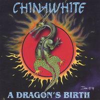 A Dragon's Birth — Chinawhite