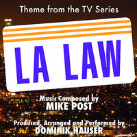 L.A. Law  (Main Theme From the Television Series) — Mike Post, Dominik Hauser