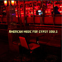 American Music For Gypsy Souls — American Music For Gypsy Souls